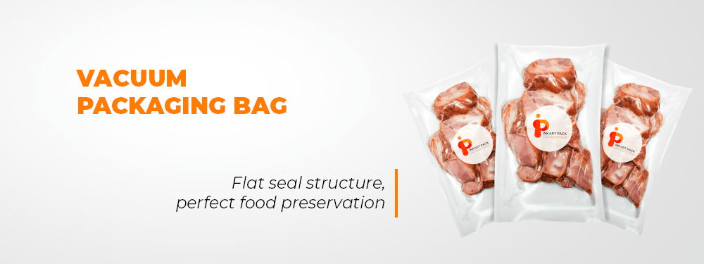 Vaccum Bag Flat Seal Structure Perfect Food Preservation InkartPack